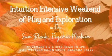 Intuition Intensive Weekend of Play and Exploration with Sam Black Psychic Medium tickets