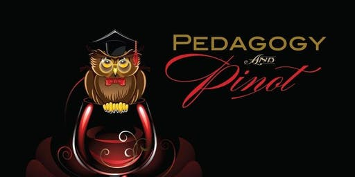 Pedagogy and Pinot 2019- Annual Dinner