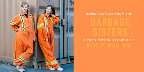 Hey, Hey, It's the Garbage Sisters' Improv Show! tickets