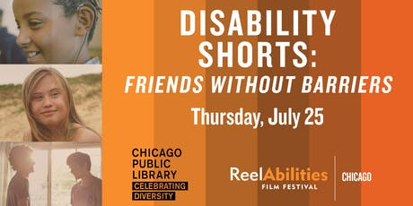 ReelAbilities Chicago | Disability Shorts: Friends Without Barriers tickets