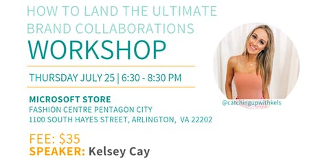 DC Bloggers July Workshop: How to Land the Ultimate Brand Collaborations  tickets