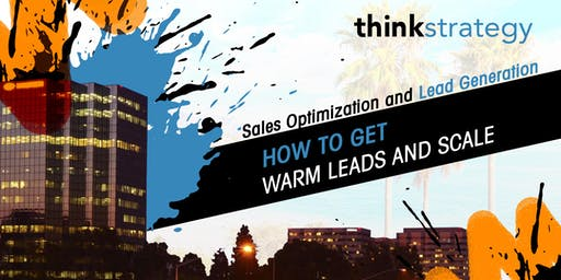 Sales Optimization and Lead Generation Workshop: How to Get Warm Leads and Scale Your Sales
