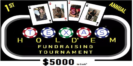 1ST ANNUAL TEXAS HOLD'EM FUNDRAISING TOURNAMENT tickets