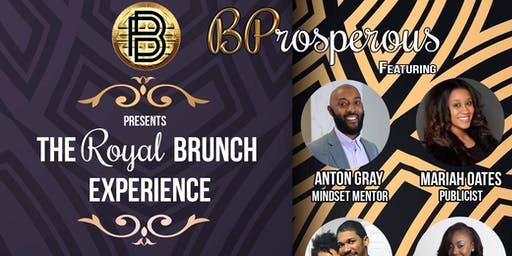 "BProsperous Presents ""The Royal Brunch Experience"""