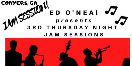 CONYERS - Ed O'Neal Presents 3rd THURSDAY Night JAM Session & Open Mic!