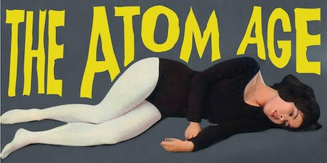 The Atom Age tickets