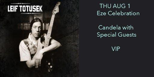 "Leif Totusek ""Candela"" Eze Celebraion VIP"