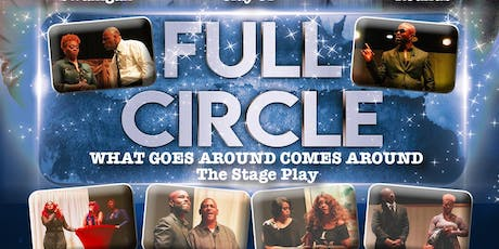 Full Circle, What Goes Around Comes Around, The Stage Play (Brinkley Arkansas) tickets