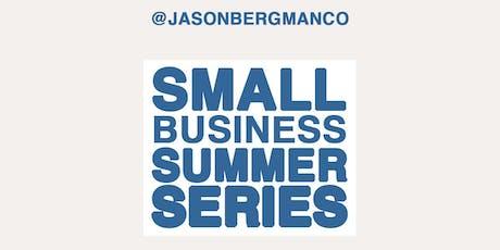 JASON BERGMAN PRESENTS THE SMALL BUSINESS SUMMER SERIES tickets