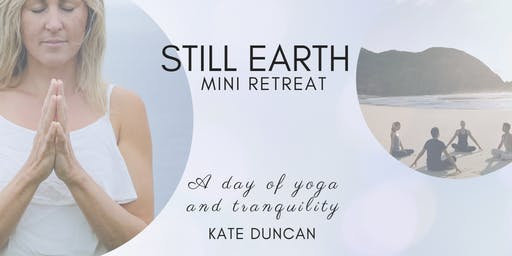 Still Earth mini retreat (with Kate Duncan)