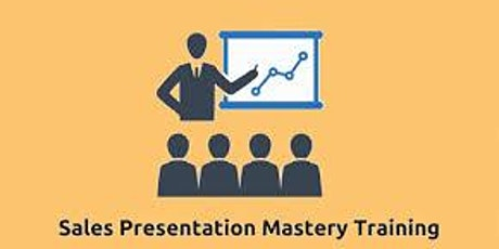 Sales Presentation Mastery 2 Days Training in San Jose, CA tickets