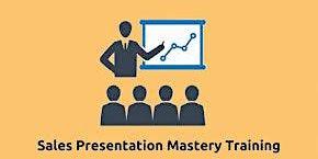 Sales Presentation Mastery 2 Days Training in San Jose, CA