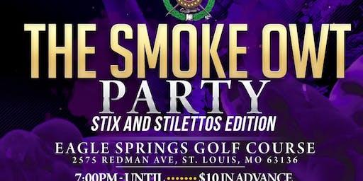 The SmokeOwt: Stix & Stilletos Edition