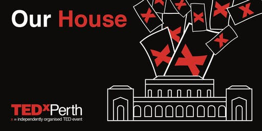 TEDxPerth Salon: Our House