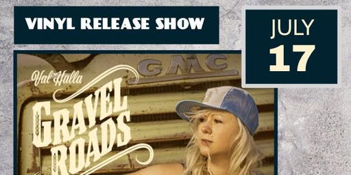 "Val Halla Vinyl Release Show: ""Gravel Roads"" with special guest Holly Rees"