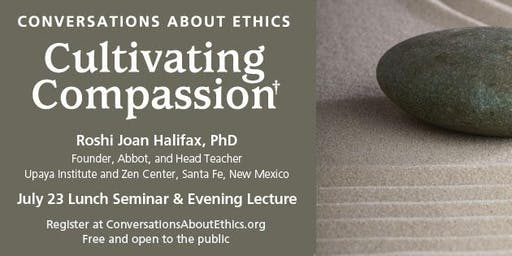 Conversations About Ethics: Roshi Joan Halifax, PhD
