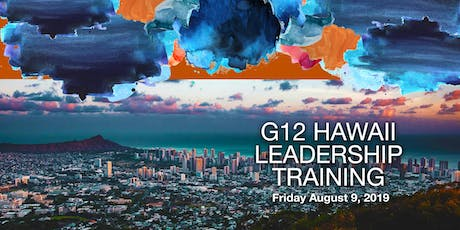 G12 Hawaii 2019:  Leadership Training tickets