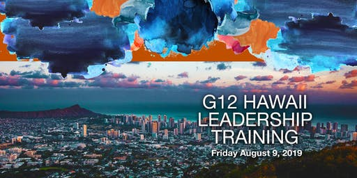 G12 Hawaii 2019:  Leadership Training