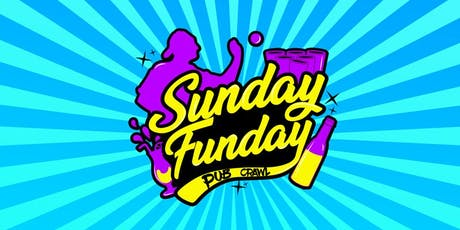 SUNDAY FUNDAY PUB CRAWL tickets