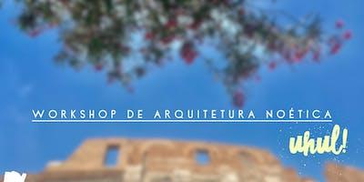 Workshop de Arquitetura Noética ✨