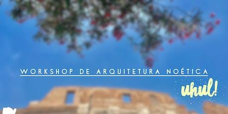 Workshop de Arquitetura Noética ✨ ingressos
