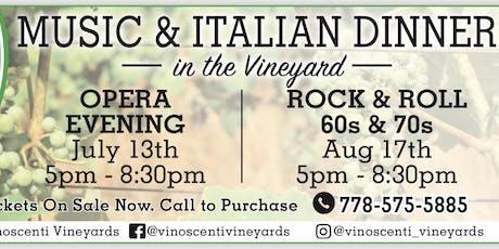 Music & Italian Dinner in the Vineyards - July 13 2019 Opera Evening tickets