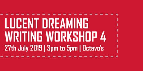 Lucent Dreaming Writing Workshop 4 tickets
