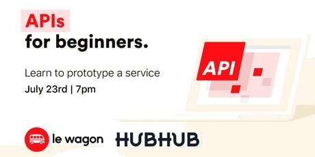 APIs Workshop (Le Wagon x Hubhub) tickets