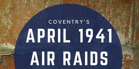 April 1941 Forgotten Air Raids tickets