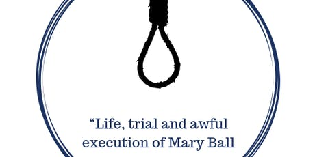 Life, Trial & Awful Execution of Mary Ball - On Site Talk tickets