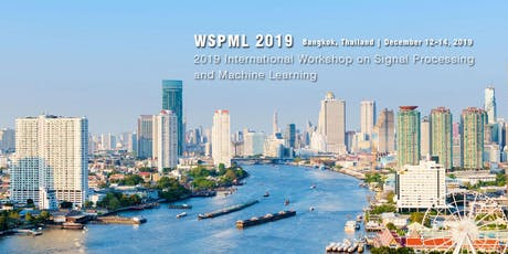 2019 International Workshop on Signal Processing and Machine Learning (WSPML 2019) tickets