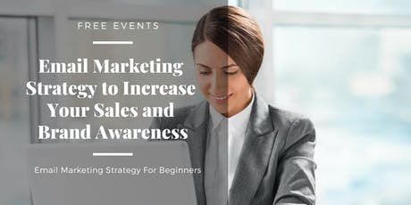 Email Marketing For Beginners Batch #3: How To Increase Your Sales and Brands Awareness tickets