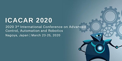 2020 3rd International Conference on Advanced Control, Automation and Robotics(ICACAR 2020)