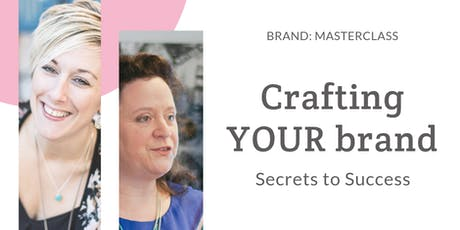 Crafting YOUR Brand: the secrets to success tickets