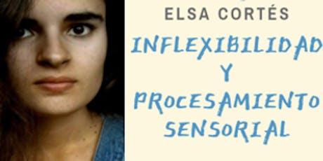 Inflexibilidad y procesamiento sensorial con Elsa Cortés entradas