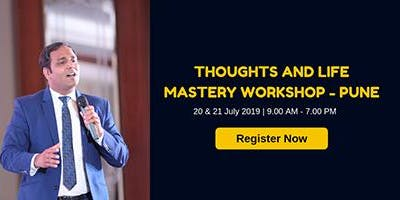 Thoughts and Life Mastery Workshop -PUNE