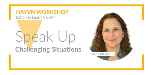 HAYVN Lunch & Learn: How to Speak Up in Challenging Situations