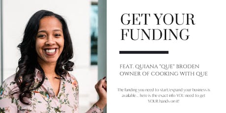 "GET YOUR FUNDING - FEATURING QUIANA ""QUE"" BRODEN tickets"