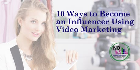 10 Ways to Become an Influencer Using Video Marketing tickets