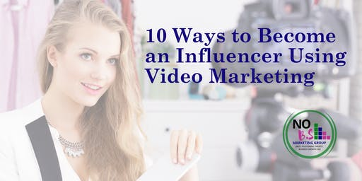 10 Ways to Become an Influencer Using Video Marketing