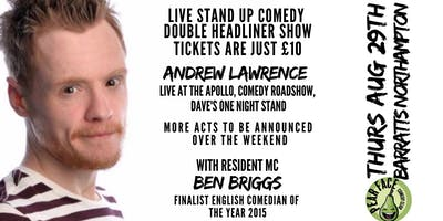 Live Stand up Comedy with headliners Andrew Lawrence and TBA.