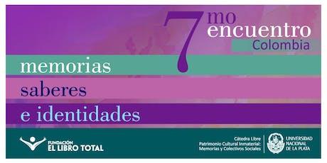 COLOMBIA │ 7mo. encuentro Memorias, Saberes e Identidades entradas
