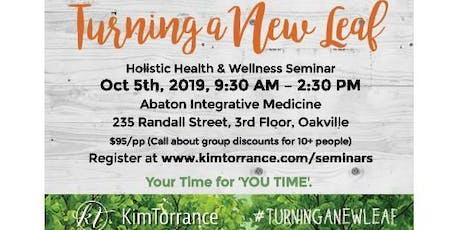 Turning a New Leaf Holistic Health and Wellness Seminar  tickets