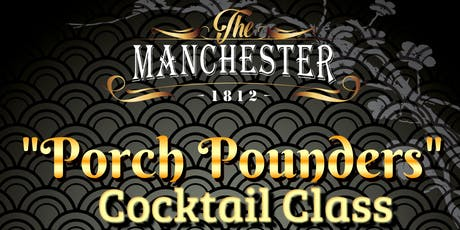 Porch Pounders Cocktail Class tickets