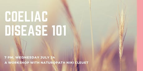 Coeliac Disease 101: A Workshop with Naturopath Niki Cleuet tickets