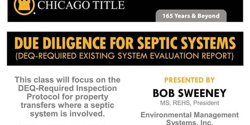 1 HR. CE- DEQ-Required Existing System Evaluation Report (ESER) for Septic Systems / Environmental Management systems: Bob Sweeney