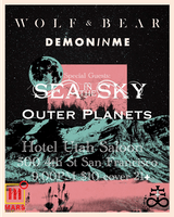 Wolf & Bear, Demon In Me, Sea In The Sky, Outer Planets