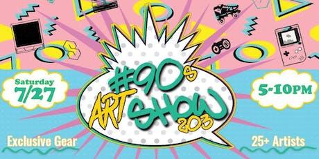 #The90sArtShow203 tickets