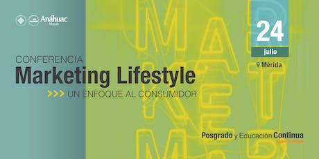 Conferencia Marketing Lifestyle y el Nuevo Consumidor boletos