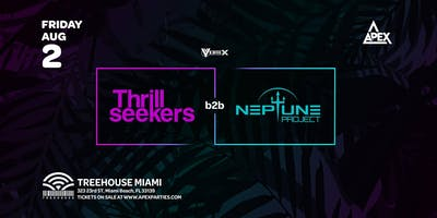 Thrillseekers b2b Neptune Project @ Treehouse Miami